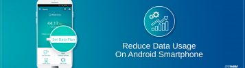 How to Reduce Data Usage on Android Smartphone