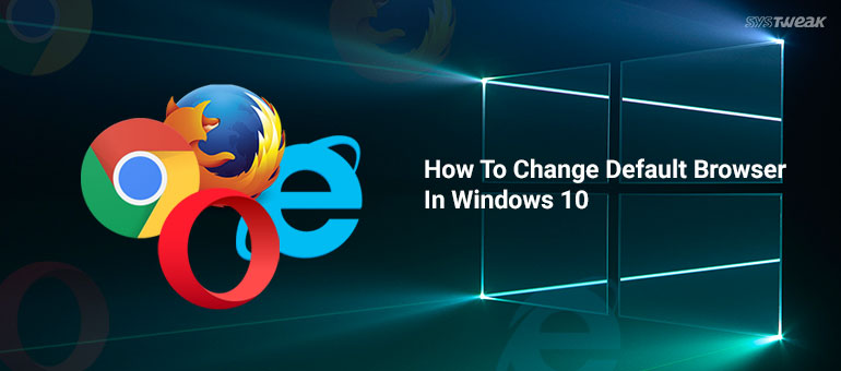 How To Change Default Browser In Windows 10