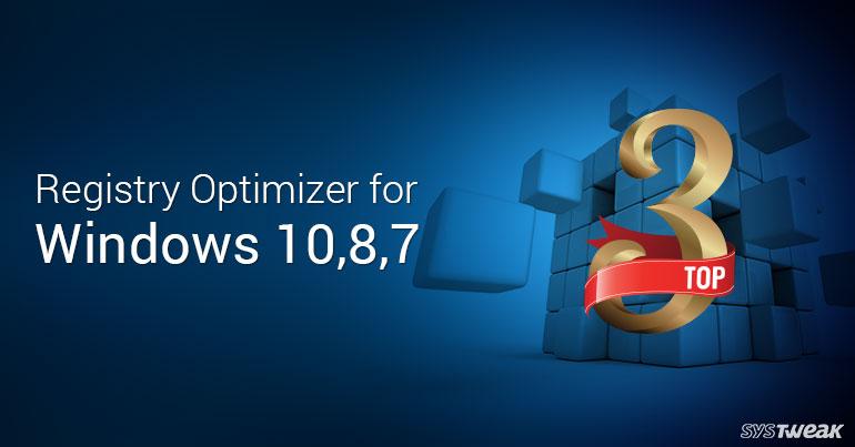 3 Best Registry Optimizer for Windows 10,8,7 in 2018