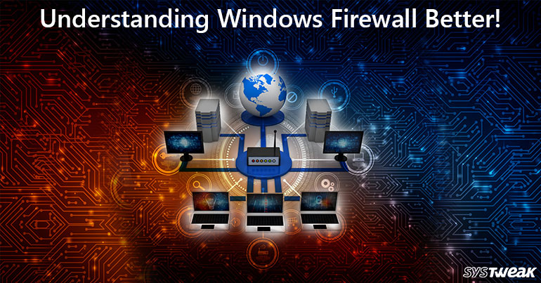 3 Issues You Face When Using Windows Firewall