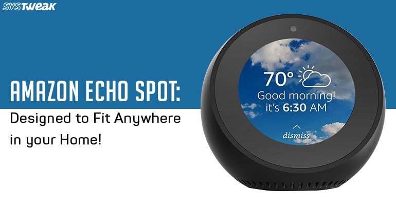 3 Things To Try On Your New Echo Spot Device!
