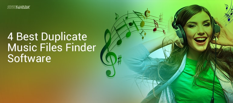 4 Best Duplicate Music Files Finder And Remover Software in 2018