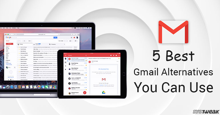 5 Best Gmail Alternatives You Can Use in 2018