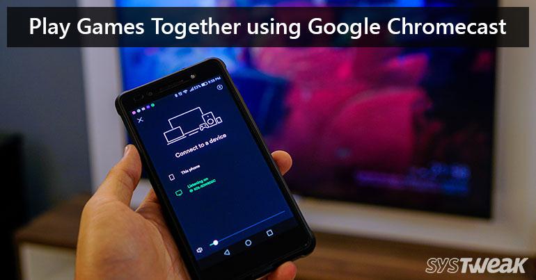 5 Best Multiplayer Games To Enjoy On Google Chromecast