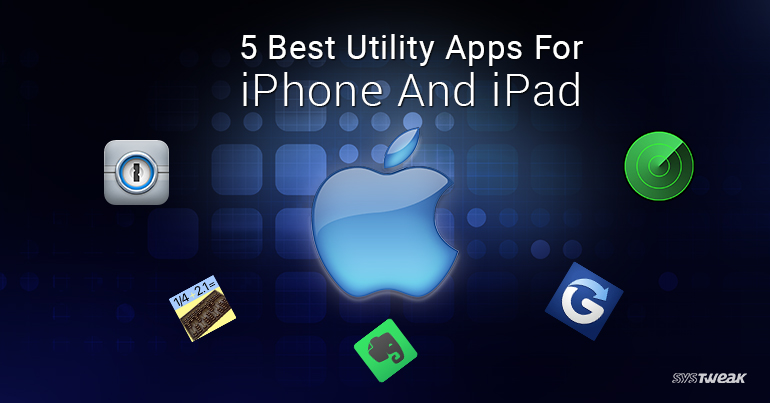5 Best Utility Apps For iPhone And iPad
