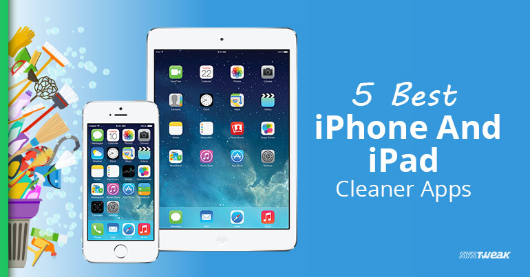 10 Best iPhone And iPad Cleaner Apps 2018