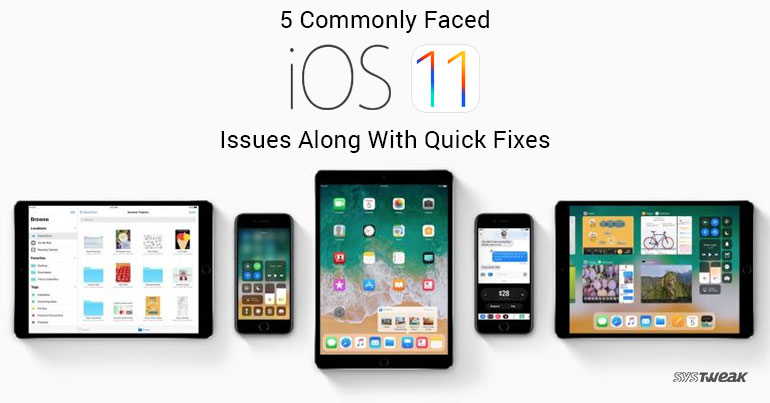 5 Commonly Faced iOS 11 Issues Along With Quick Fixes