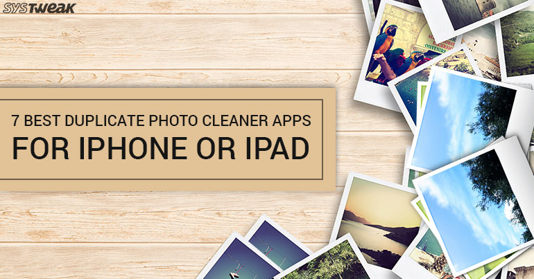 7 Best Duplicate Photo Cleaner Apps For iPhone or iPad 2018