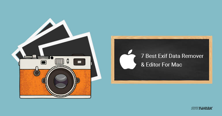 7 Best Exif Data Remover & Editor For Mac 2018