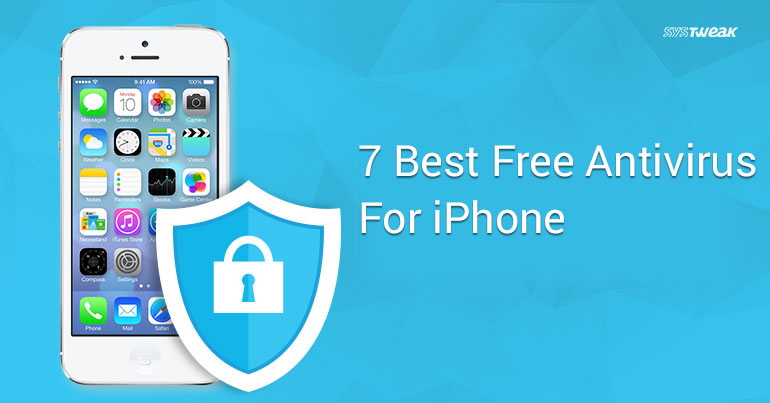 7 Best Free Antivirus For iPhone In 2018