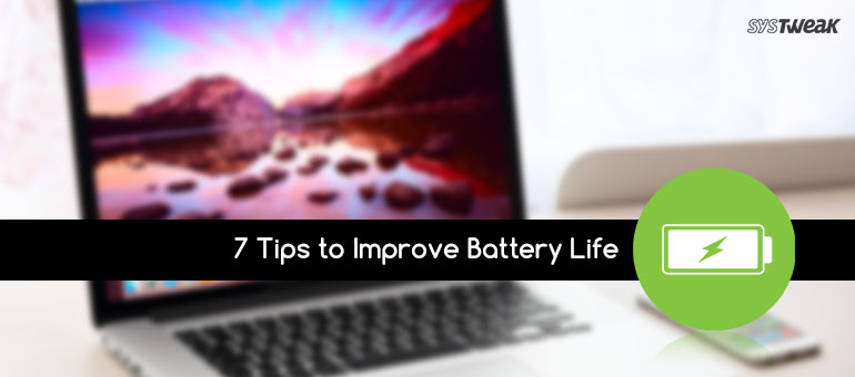 7 Quick Tips to Improve MacBook's Battery Life