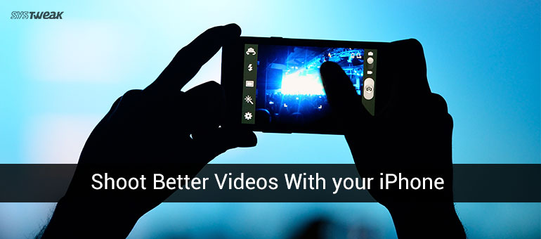 7 Tips to Shoot iPhone Videos like a Pro