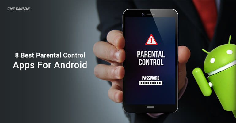 8 Best Parental Control Apps For Android 2018