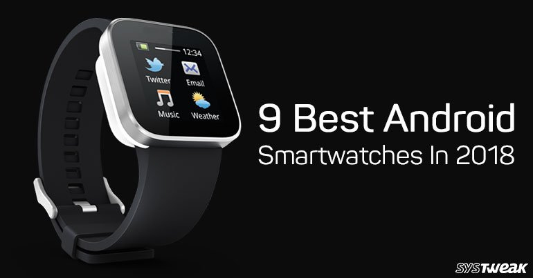9 Best Smartwatch For Android In 2018