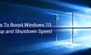 How To Boost Windows 10 Startup and Shutdown Speed: 9 Tips