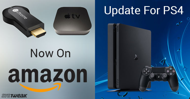Newsletter: Amazon To Sell Chromecast & Apple TV & PS4's Update 5.03 Is Available Now