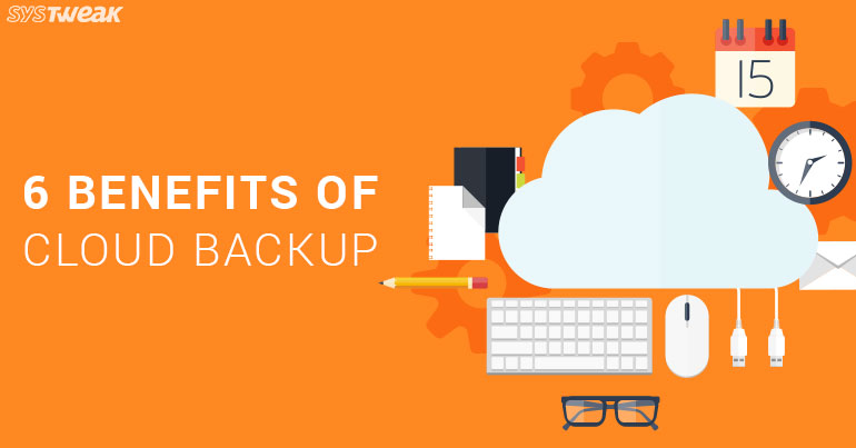 6 Benefits of Cloud Data Backup