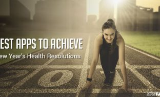 7 Best Apps To Help Achieve Your Health Resolutions In 2018
