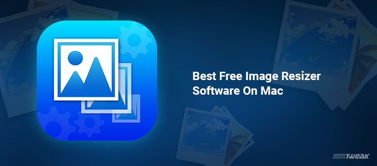 Best Batch Image Resizer for Mac 2018