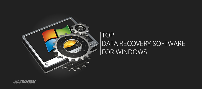 Top 10 Data Recovery Software for Windows 10, 7 and 8 in 2018