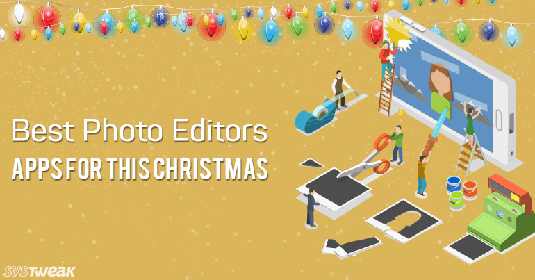 7 Best Photo Editor Apps For This Christmas
