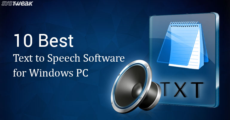 10 Best Text to Speech Software for Windows PC