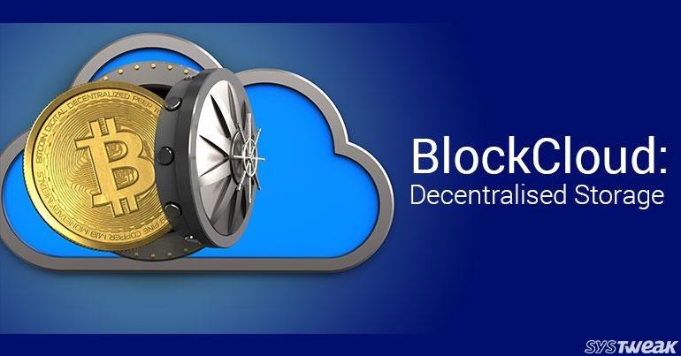 Blockchain: Making Cloud Storage Look Like An Old Hat
