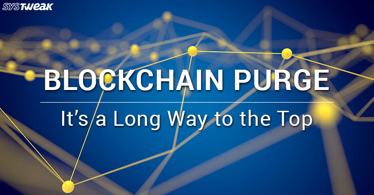 Blockchain Purge : It's a Long Way to the Top