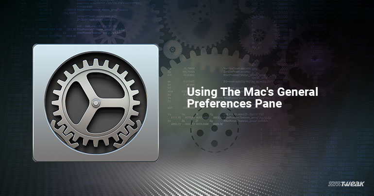 How To Use Mac's General Preferences Pane