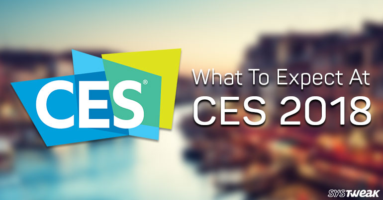 CES 2018 – Expect the Unexpected!