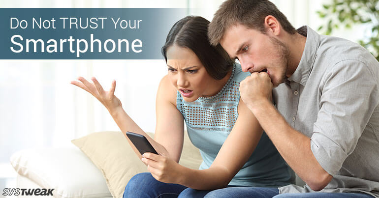 Can You Trust Your Smartphone?