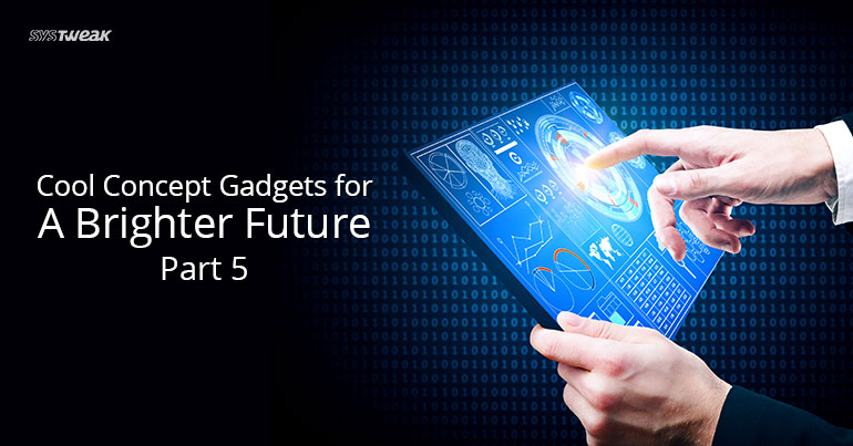 Cool Concept Gadgets for A Brighter Future Part 5