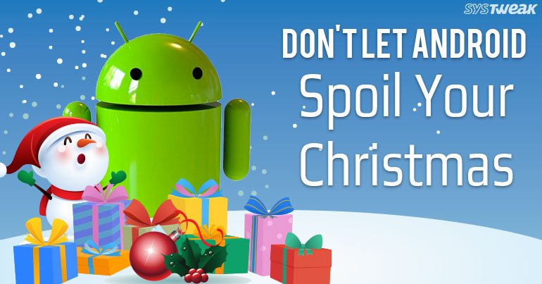 Don't Run Out Of Android Storage Space This Christmas