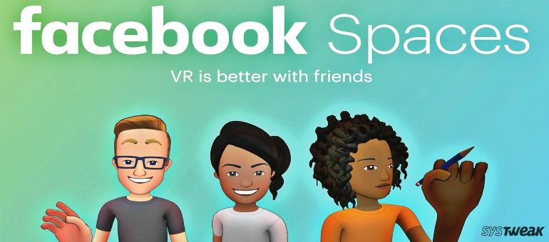 """Facebook's Bizarre Virtual Reality App """"Spaces"""" – Hang out in Style"""