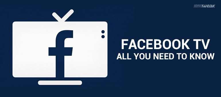 Facebook TV: All You Need To Know