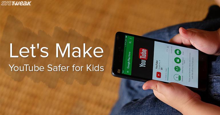 Few Tips To Make YouTube Kids Safer For Children