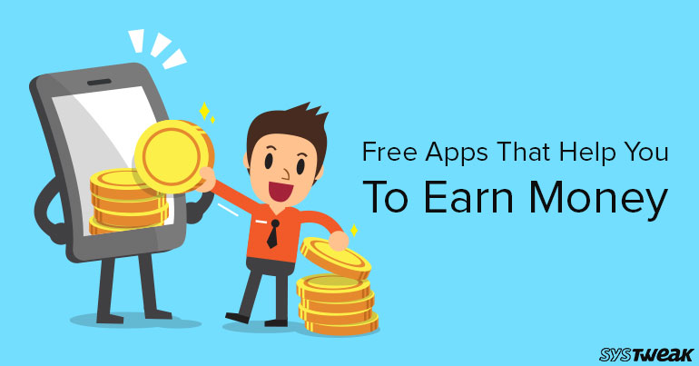 Free Apps That Help You To Earn Money