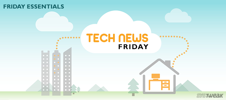 Friday Essentials: Tech News Friday