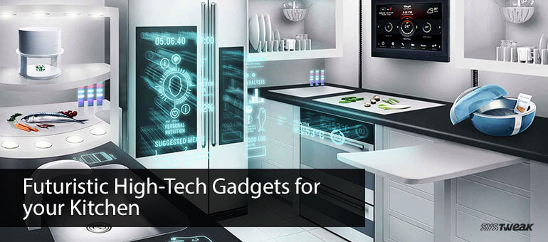 Futuristic High-Tech Gadgets for your Kitchen: Part I