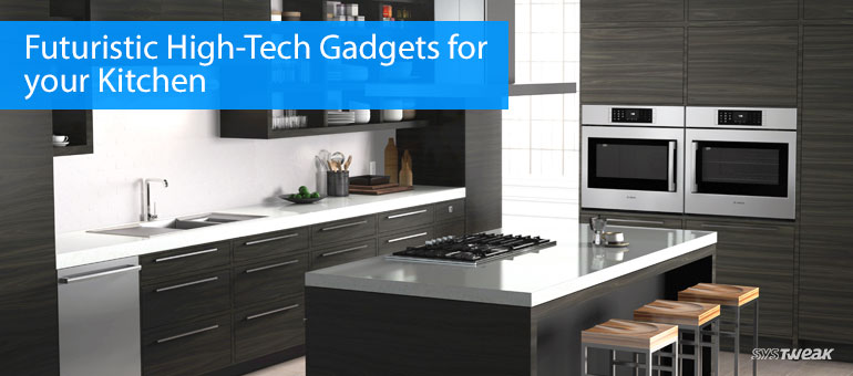 Futuristic High-Tech Gadgets for your Kitchen: Part 3