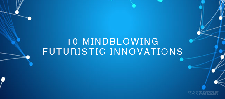 10 Mindblowing Technological Aspects of our Future – Infographic