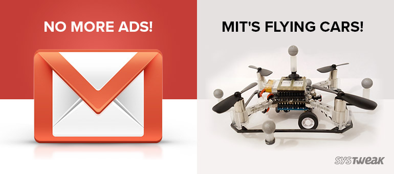 NEWSLETTER: GMAIL NO LONGER PUSHING ADVERTS & MIT IS BUILDING DRONE CHAUFFEUR