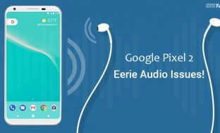 Google Pixel 2 Eerie Audio Issues!