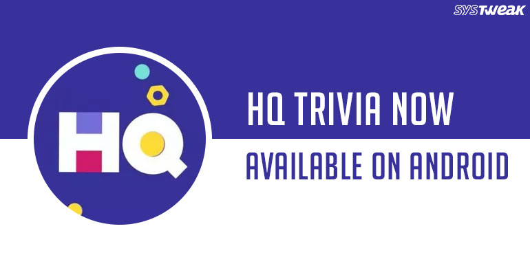 HQ Trivia Now Available On Android