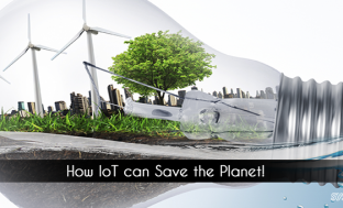 Is IoT The Smart Solution to Conserve Natural Resources?
