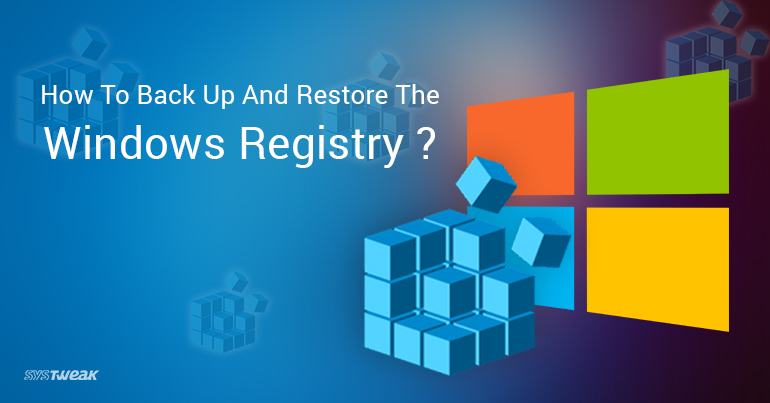 How To BackUp And Restore Windows Registry