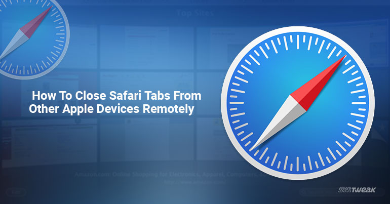 How To Close Safari Tabs From Other Apple Devices Remotely