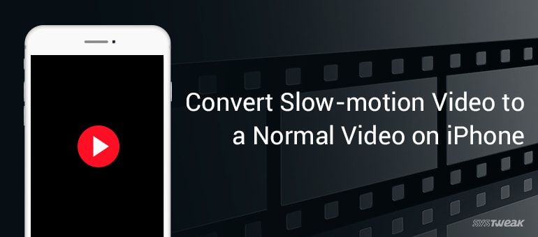 How To Convert Slow Motion Video To A Normal Video On iPhone