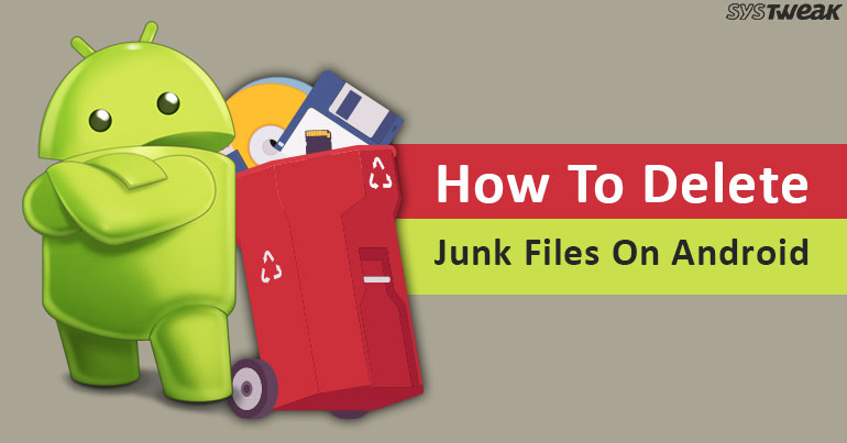 How To Delete Junk Files On Android