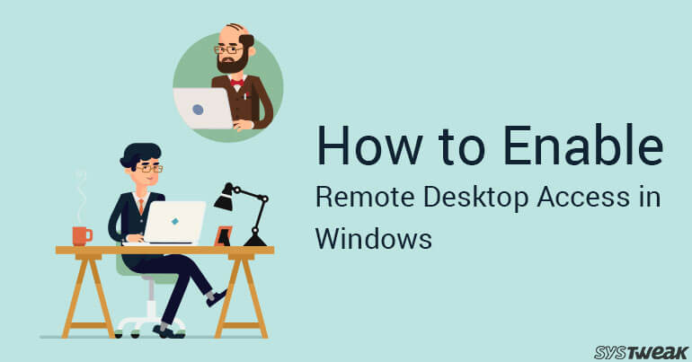 How To Enable Remote Desktop Access In Windows